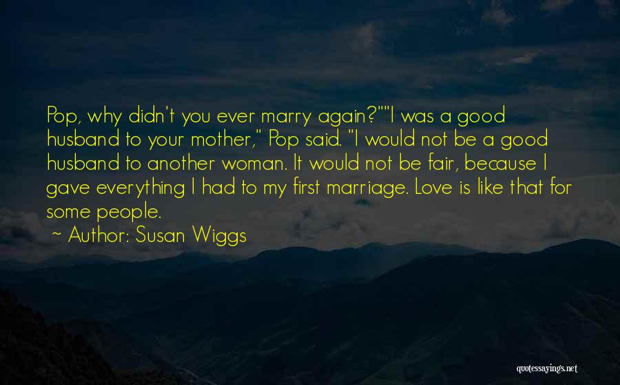 Be A Good Husband Quotes By Susan Wiggs