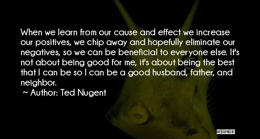 Be A Good Husband Quotes By Ted Nugent