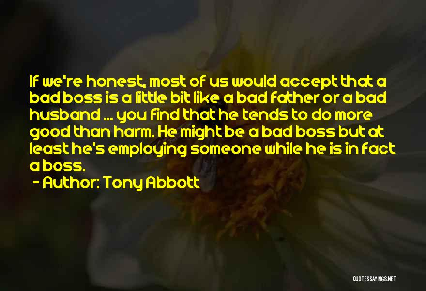 Be A Good Husband Quotes By Tony Abbott