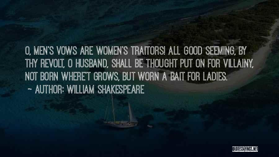 Be A Good Husband Quotes By William Shakespeare