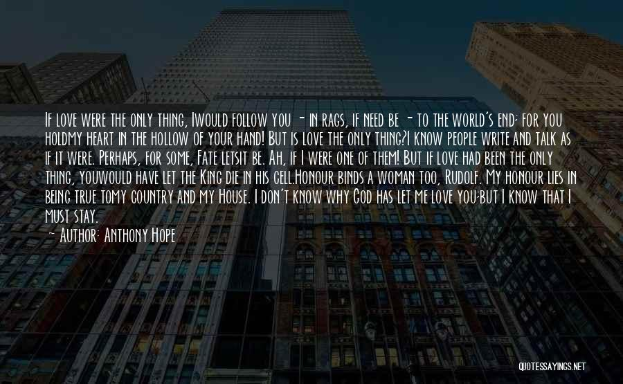 Be A King Quotes By Anthony Hope