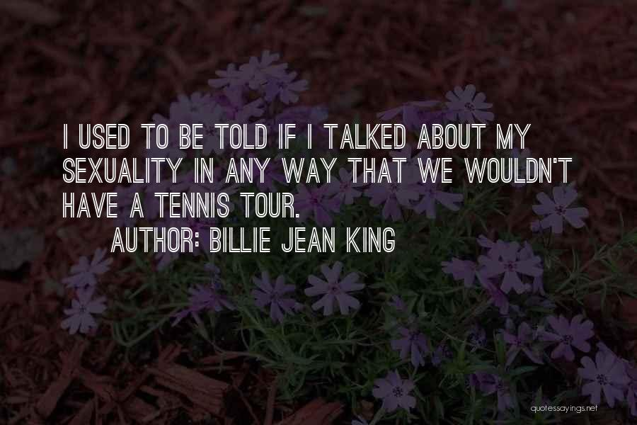 Be A King Quotes By Billie Jean King