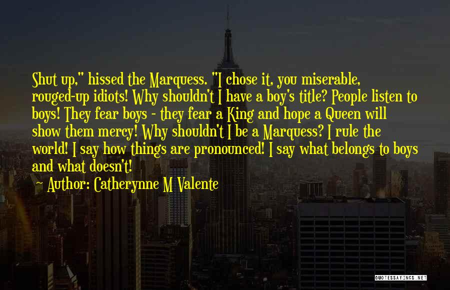 Be A King Quotes By Catherynne M Valente