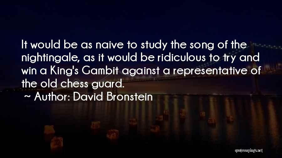 Be A King Quotes By David Bronstein