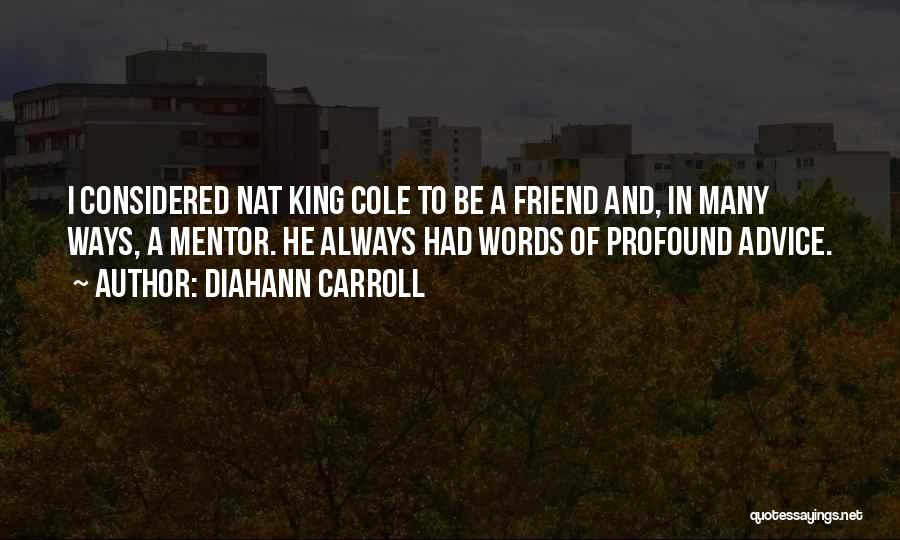 Be A King Quotes By Diahann Carroll