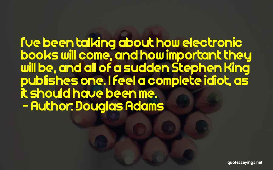 Be A King Quotes By Douglas Adams