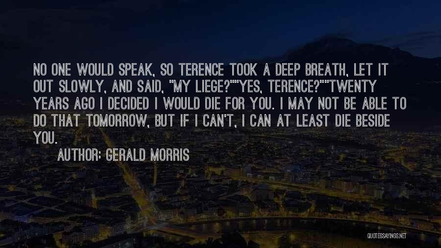 Be A King Quotes By Gerald Morris