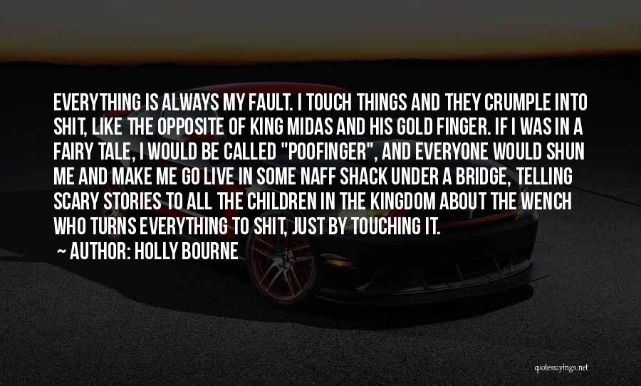 Be A King Quotes By Holly Bourne