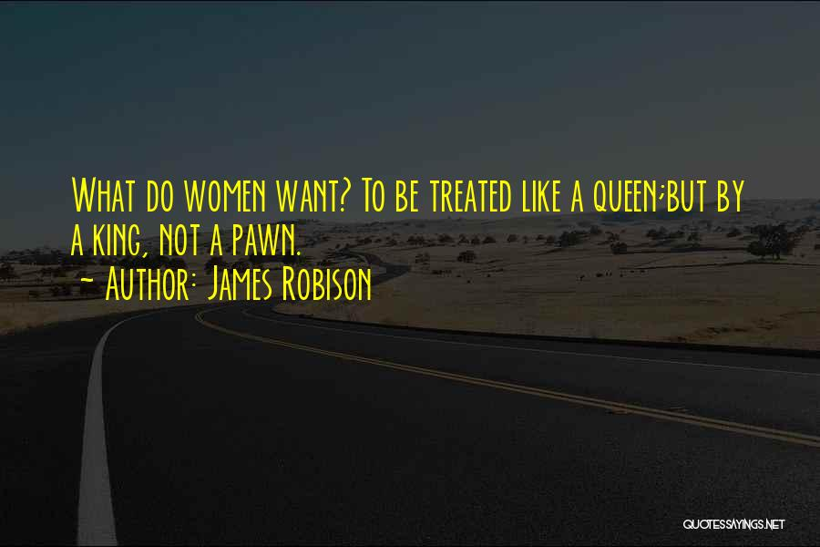 Be A King Quotes By James Robison