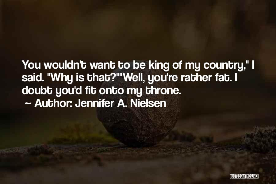 Be A King Quotes By Jennifer A. Nielsen