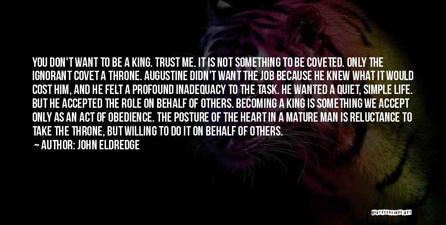 Be A King Quotes By John Eldredge