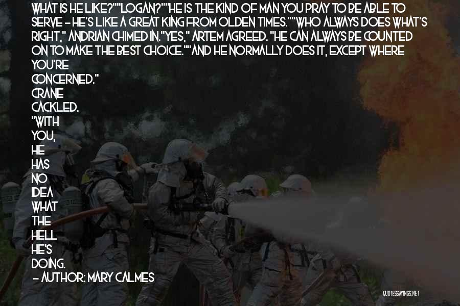 Be A King Quotes By Mary Calmes
