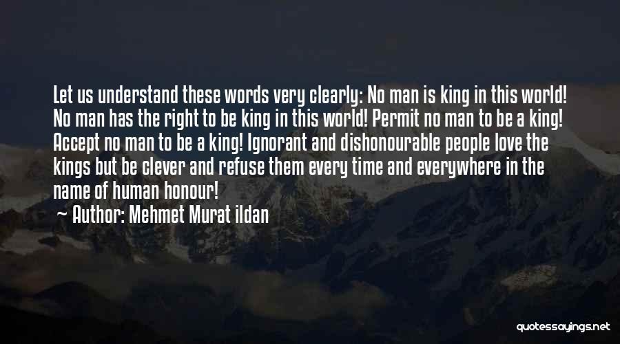 Be A King Quotes By Mehmet Murat Ildan