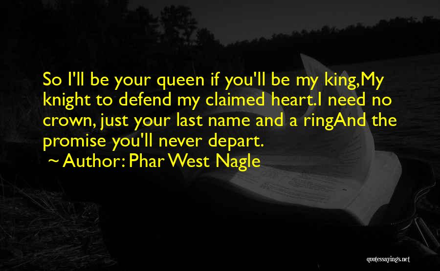 Be A King Quotes By Phar West Nagle