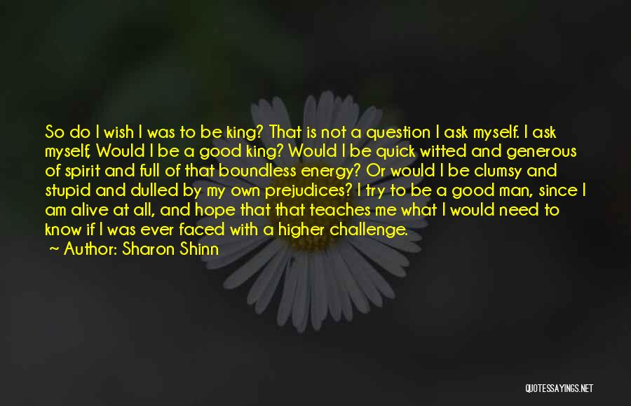 Be A King Quotes By Sharon Shinn