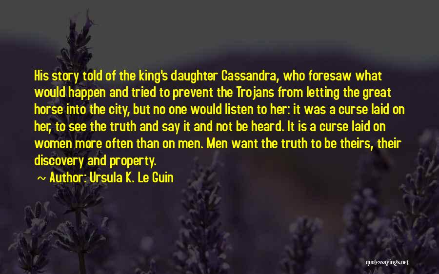 Be A King Quotes By Ursula K. Le Guin
