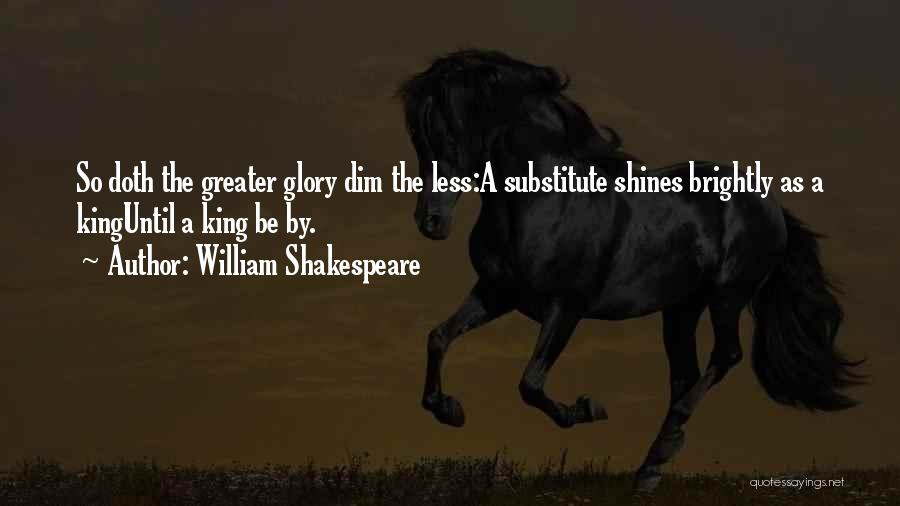 Be A King Quotes By William Shakespeare