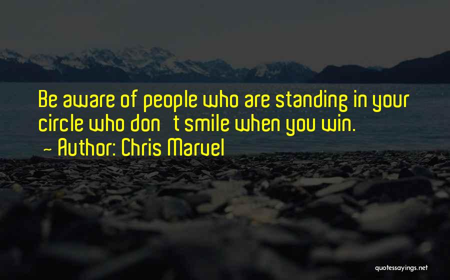 Be Aware Of Friends Quotes By Chris Marvel