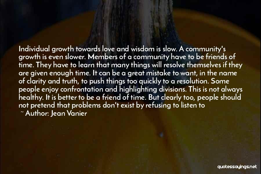 Be Aware Of Friends Quotes By Jean Vanier