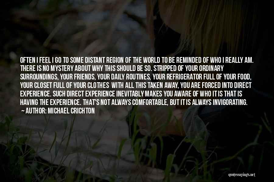 Be Aware Of Friends Quotes By Michael Crichton
