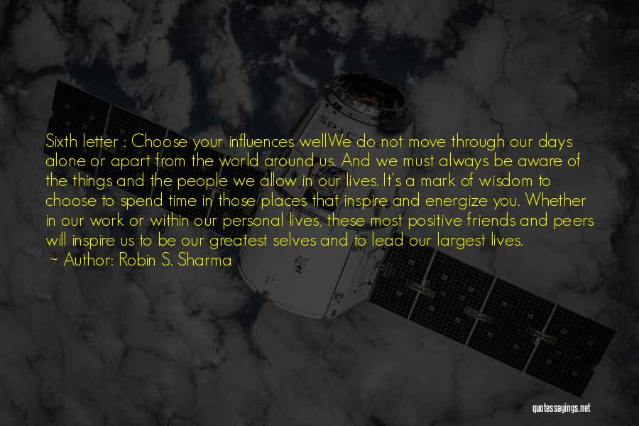 Be Aware Of Friends Quotes By Robin S. Sharma