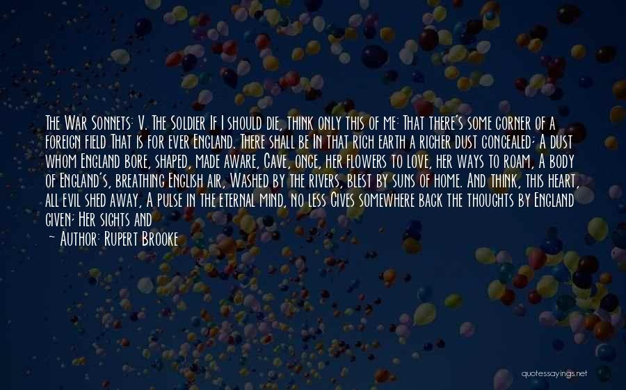 Be Aware Of Friends Quotes By Rupert Brooke