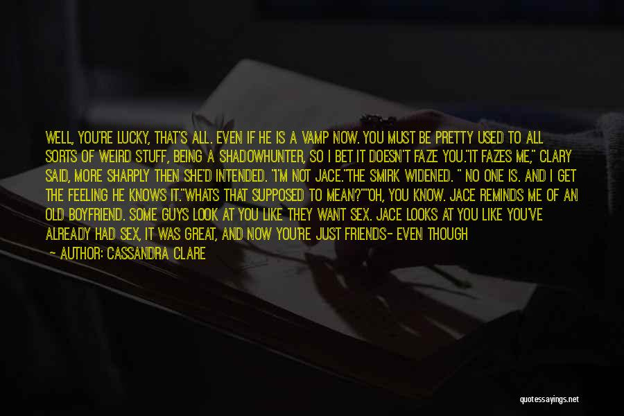 Be Crazy With Friends Quotes By Cassandra Clare