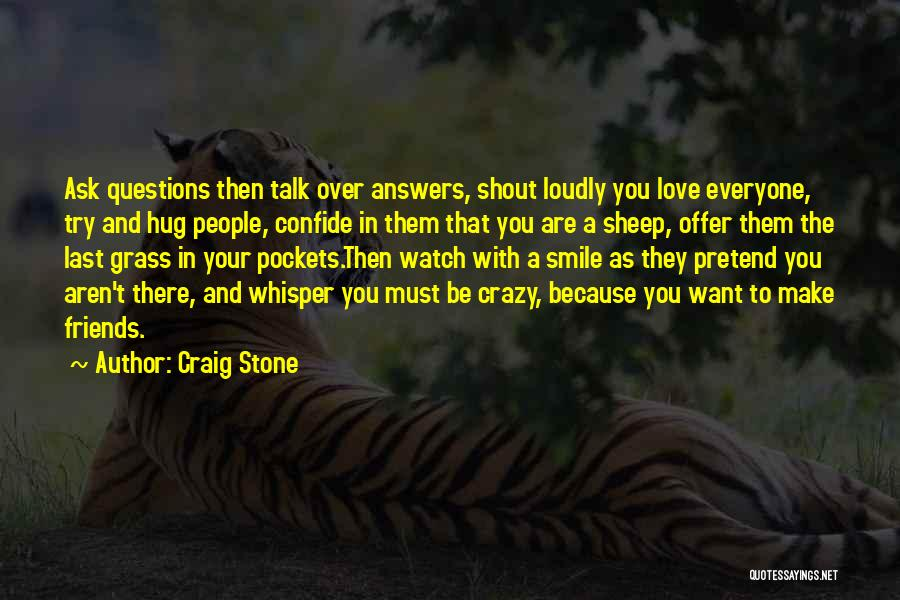 Be Crazy With Friends Quotes By Craig Stone