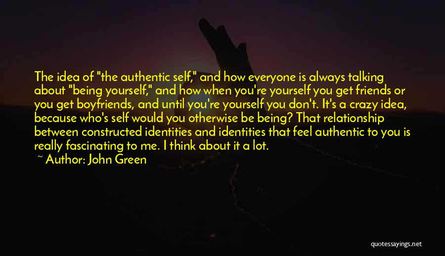 Be Crazy With Friends Quotes By John Green