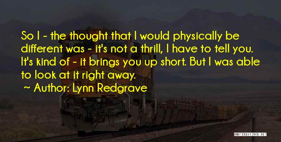 Be Different Short Quotes By Lynn Redgrave