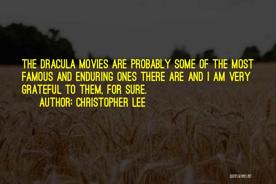 Be Grateful Famous Quotes By Christopher Lee