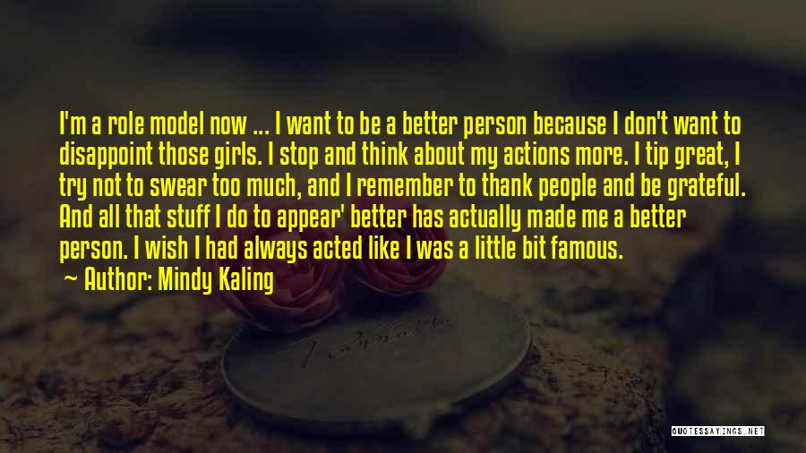 Be Grateful Famous Quotes By Mindy Kaling