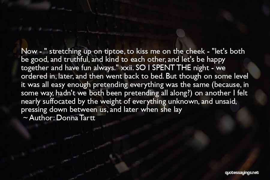 Be Happy Alone Quotes By Donna Tartt