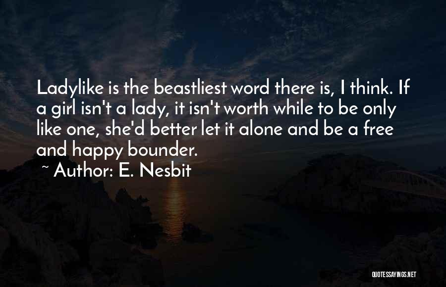 Be Happy Alone Quotes By E. Nesbit