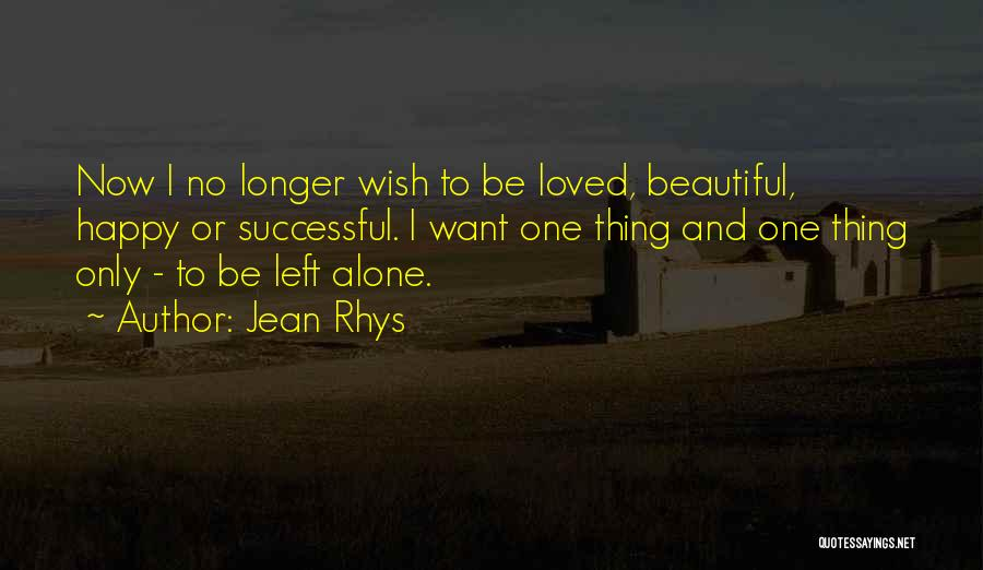 Be Happy Alone Quotes By Jean Rhys