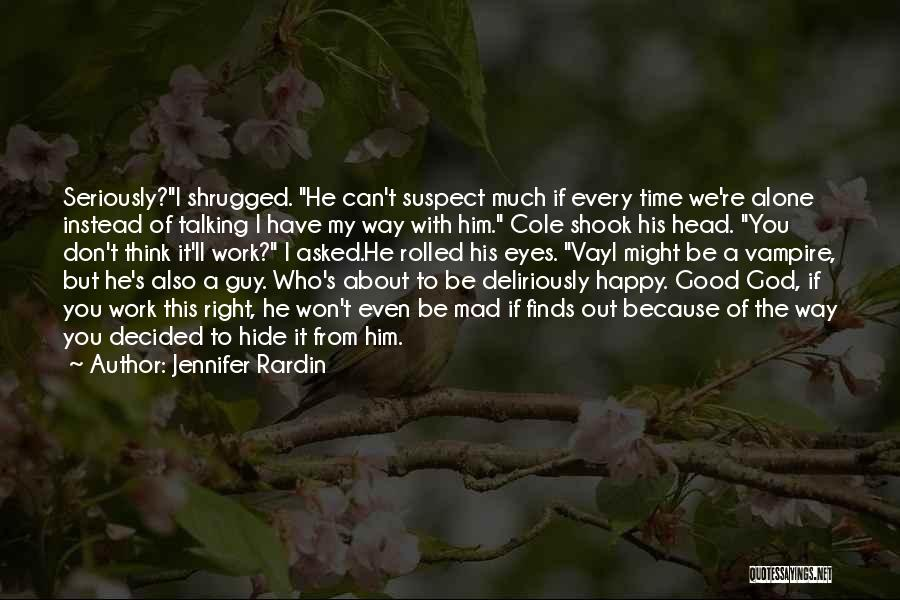 Be Happy Alone Quotes By Jennifer Rardin