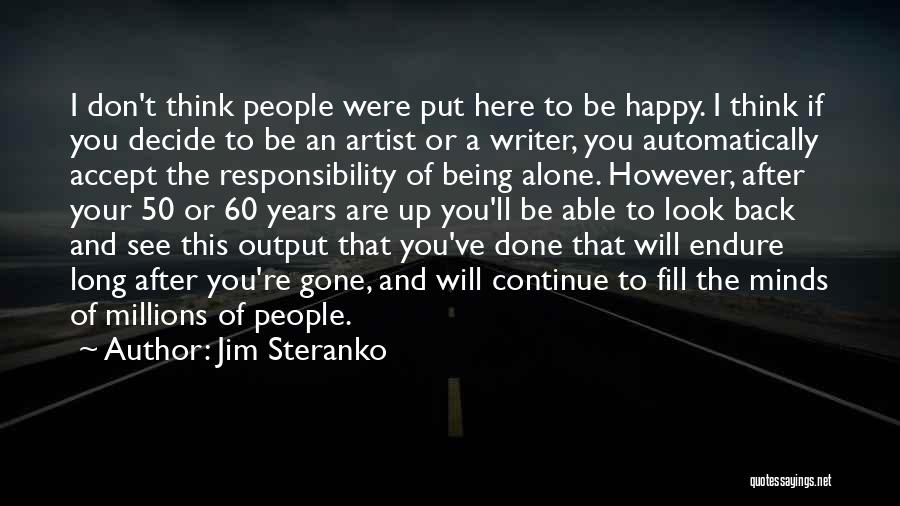 Be Happy Alone Quotes By Jim Steranko
