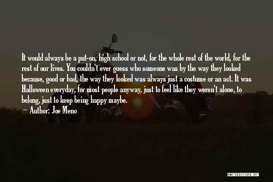 Be Happy Alone Quotes By Joe Meno