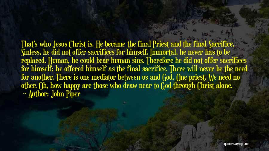 Be Happy Alone Quotes By John Piper