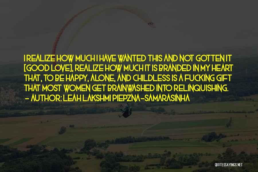Be Happy Alone Quotes By Leah Lakshmi Piepzna-Samarasinha