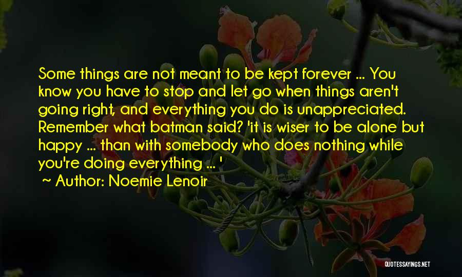 Be Happy Alone Quotes By Noemie Lenoir