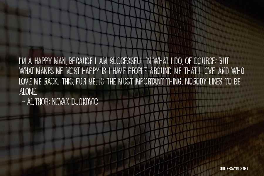 Be Happy Alone Quotes By Novak Djokovic