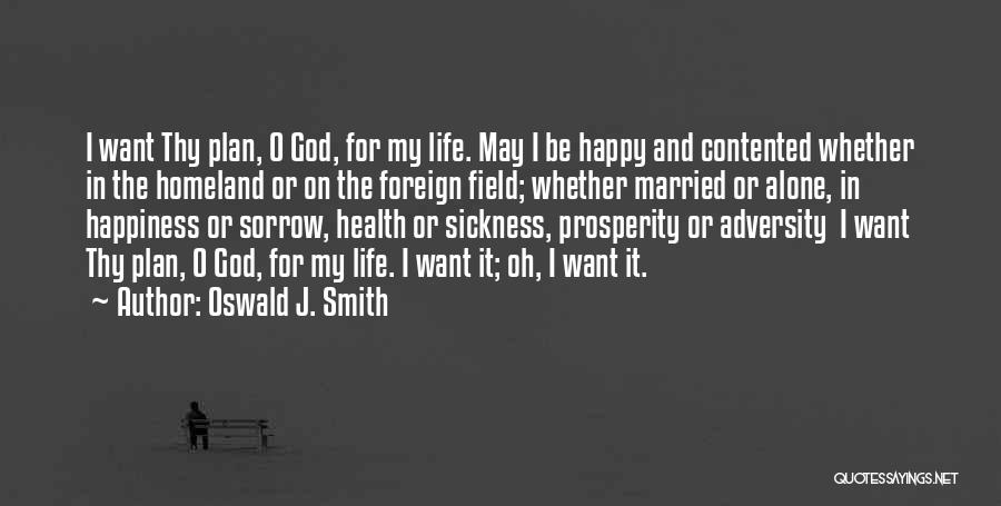 Be Happy Alone Quotes By Oswald J. Smith
