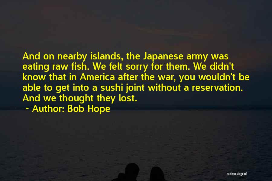 Be Lost Without You Quotes By Bob Hope