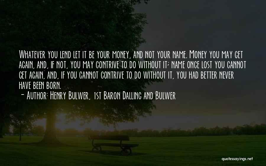 Be Lost Without You Quotes By Henry Bulwer, 1st Baron Dalling And Bulwer
