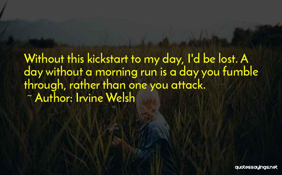 Be Lost Without You Quotes By Irvine Welsh
