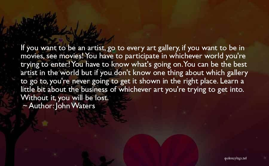 Be Lost Without You Quotes By John Waters