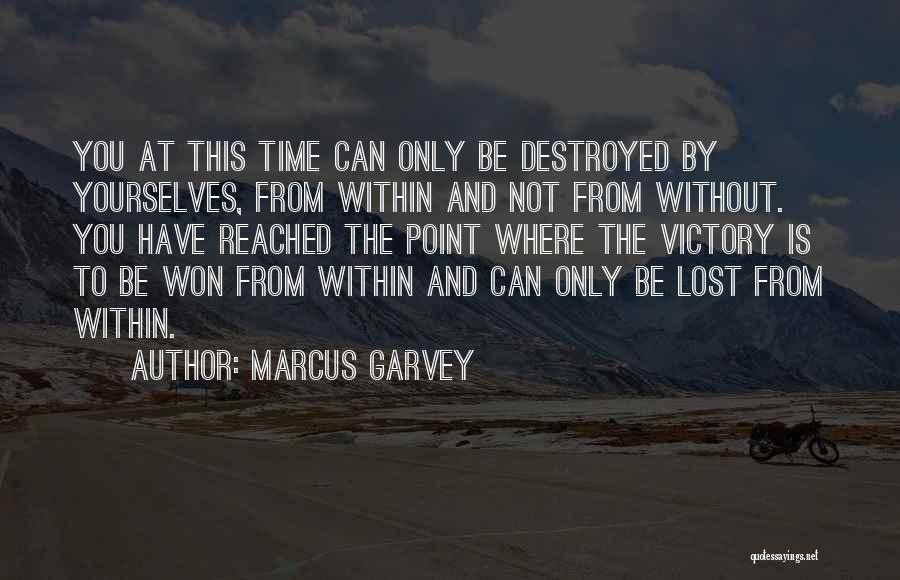 Be Lost Without You Quotes By Marcus Garvey