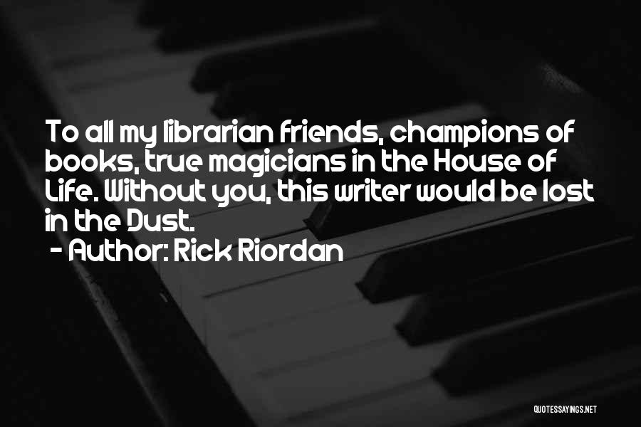 Be Lost Without You Quotes By Rick Riordan