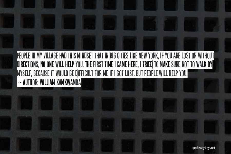 Be Lost Without You Quotes By William Kamkwamba